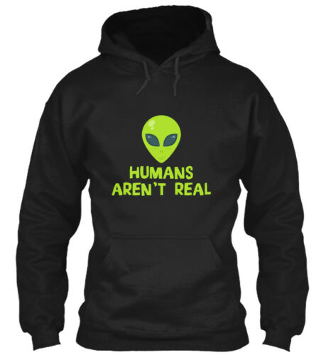 hot Humans Arent Real Funny Alien Apparel - Aren't Gildan Hoodie Sweatshirt