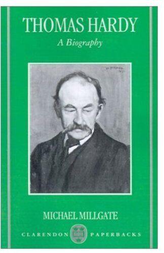 Thomas Hardy: A Biography (Clarendon Paperbacks) By Michael Millgate