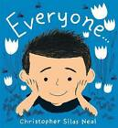 Everyone by Christopher Silas Neal (Hardback, 2016)