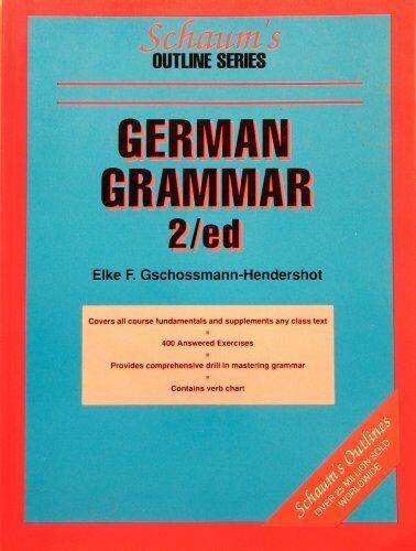 1 of 1 - German Grammar (Schaum's Outline Series) By Elke Gschossmann