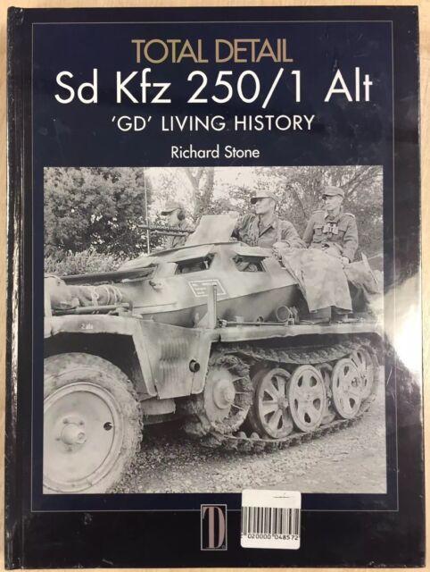 Total Detail Sd Kfz 250/1 Alt 'GD' Living History Richard Stone 1st Ed HB