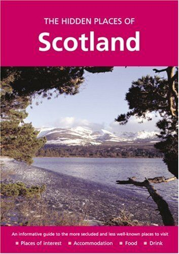 The Hidden Places of Scotland (Travel Publishing),James Gracie