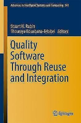 Quality Software Through Reuse and Integration by Springer International...