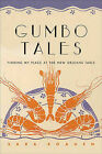 Gumbo Tales: Finding My Place at the New Orleans Table by Sara Roahen (Hardback, 2008)
