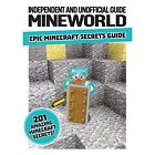 Mineworld: Epic Minecraft Secrets Guide by Dennis Publishing (Paperback, 2016)