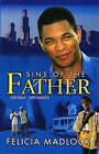 Sins of the Father by Felicia Madlock (Paperback, 2004)