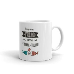 Taza-Mug-Te-Quiero-Mucho-Como-La-Trucha-Al-Trucho-Frase-Mensaje-Cup