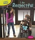 I Am Respectful by Melissa Higgins (Paperback / softback)