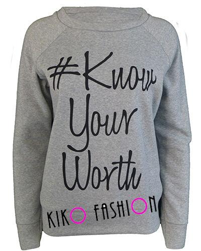 Da Donna Stampa Felpa Maglione Pullover Top Donna conosci il tuo slogan che vale la pena