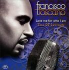 Love Me For Who I Am: The DJ Edition [Single] [Slipcase] by Francisco Toscano (CD, Sep-2012, CD Baby (distributor))
