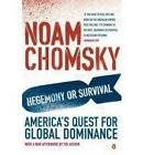 Hegemony or Survival?: America's Quest for Global Dominance by Noam Chomsky (Paperback, 2004)