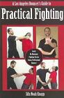A Los Angeles Bouncer's Guide to Practical Fighting by Sifu Noah Knapp (2007, Paperback)