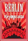 Berlin für junge Leute von Christoph Ortner, Nicole Blanik, Michael Scheitle, Kerstin Stiller und Mikael Schallock (2014, Taschenbuch)