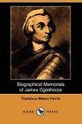 Biographical Memorials of James Oglethorpe (Dodo Press) by Thaddeus Mason Harris (Paperback / softback, 2007)