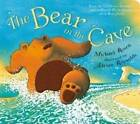 The Bear in the Cave by Michael Rosen (Board book, 2009)