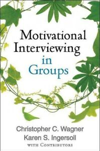Motivational-Interviewing-in-Groups-Hardcover-by-Wagner-Christopher-C-Ing
