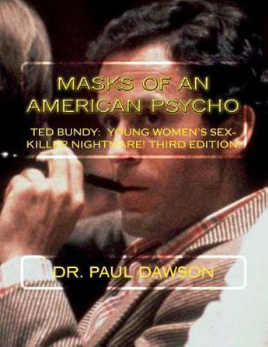 Masks Of An American Psycho Ted Bundy Young Women S Sex Killer Nightmare By Paul Dawson 2013 Trade Paperback For Sale Online Ebay The series tells bundy's story from the. ebay