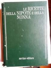 Le RICETTE della NIPOTE e della NONNA - Savino