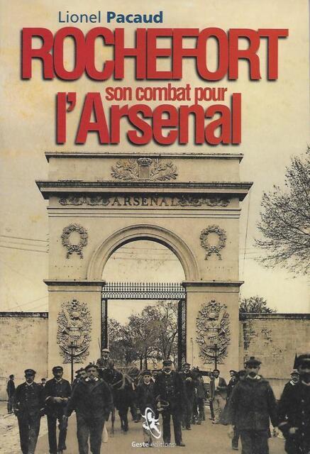ROCHEFORT SON COMBAT POUR L'ARSENAL - LIONEL PACAUD - CHARENTE-MARITIME