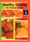 Healthy Cooking for Primary Schools: Book 5 by Sandra Mulvaney (Paperback, 2008)