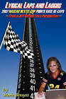 Lyrical Laps and Laughs, 2007 NASCAR Nextel Cup Points Race Re-Caps, from a Jeff Gordon Fan's Perspective by Maria Y Bennett (Paperback / softback, 2007)
