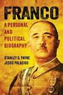 Franco: A Personal and Political Biography by Stanley G. Payne, Jesus Palacios (Hardback, 2014)
