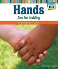 Hands Are for Holding: The Sense of Touch by Katherine Hengel (Hardback, 2012)