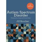 Autism Spectrum Disorder: Characteristics, Causes and Practical Issues by Jill Boucher (Paperback, 2017)