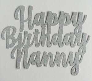 Custom-Cake-Topper-Happy-Birthday-Nanny-Silver-Glitter-FREE-UK-P-amp-P