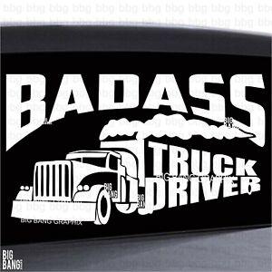 Badass Truck Driver Vinyl Sticker Big Rig 18 Wheeler Long Haul Tanker Dump Truck Ebay