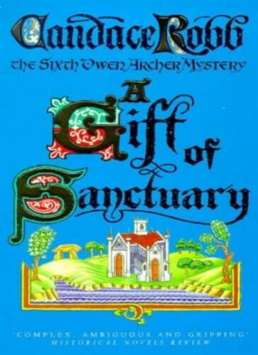 1 of 1 - A Gift Of Sanctuary (Owen Archer Mystery),Candace Robb- 9780749323608