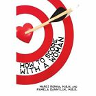 How to Score With a Woman 9781440149818 by Marci Ronka Paperback