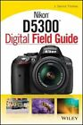 Nikon D5300 Digital Field Guide by J. Dennis Thomas (Paperback, 2014)