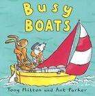 Busy Boats by Tony Mitton (Hardback, 2005)