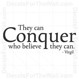 They-Can-Conquer-Who-Believe-They-Can-Virgil-Wall-Decal-Vinyl-Sticker-Decor-M03