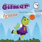 Gilmar the Iguana by Hannah R S Hayes (Paperback / softback, 2014)