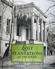 Lost Plantations of the South by Marc R. Matrana (Hardback, 2009)