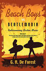 BEACH BOYS Vs Beatlemania: Rediscovering Sixties Music by G A De Forest (Paperback, 2007)