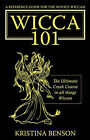 A Reference Guide for the Novice Wiccan: The Ultimate Crash Course in All Things Wiccan - Wicca 101 by Kristina Benson (Paperback / softback, 2007)