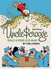 The Complete Carl Barks Disney Library: Walt Disney's Uncle Scrooge : Only a Poor Old Man 0 by Carl Barks (2012, Hardcover)