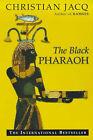 The Black Pharaoh by Christian Jacq (Paperback, 1999)