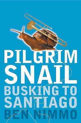 Pilgrim Snail: Busking to Santiago, Nimmo, Ben, Very Good Book