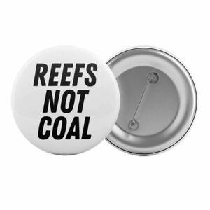Reefs-Not-Coal-Badge-Button-Pin-1-25-034-Anti-Mining-Environmental-Slogan