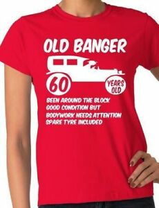 21f29be03 60th Sixty Ladies Womens Age 60 Birthday T-Shirt Old Banger! Size S ...