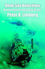 Deep-Sea Detectives: Maritime Mysteries and Forensic Science by Peter R Limburg (Paperback / softback, 2005)