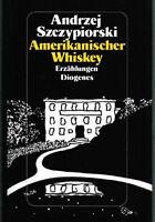 Amerikanischer Whiskey. von Andrzej Szczypiorski - Diogenes - gebunden