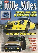 MILLE MILES 48 ALPINE A110 1800 16S USINE R5 ALPINE R8 GORDINI 1100 A310 V6