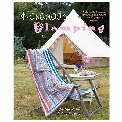 Handmade Glamping - Liddle, Charlotte/ Hopping, Lucy