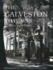 The Galveston That Was by Howard Barnstone (Paperback, 2014)