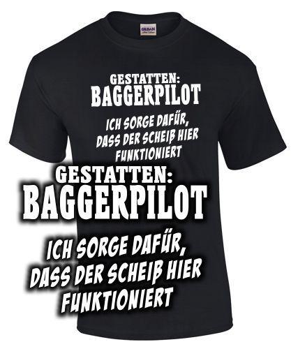 BAGGER FAHRER T-Shirt GESTATTEN BAGGERPILOT ICH SORGE DAFÜR Spruch lustig arbeit